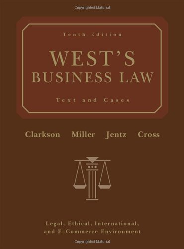 9780324303902: West's Business Law: Text and Cases - Legal, Ethical, International, and E-Commerce Environment, 10th Edition