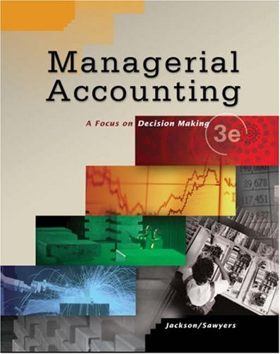 Managerial Accounting: Focus on Decision Making (0324304161) by Greg Jenkins; Roby Sawyers; Steve Jackson