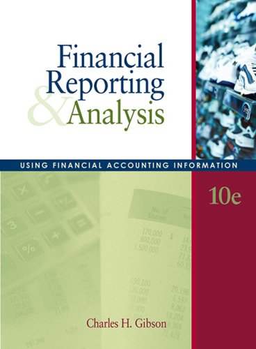 9780324304459: Financial Reporting and Analysis: Using Financial Accounting Information (with Thomson Analytics Access Code)