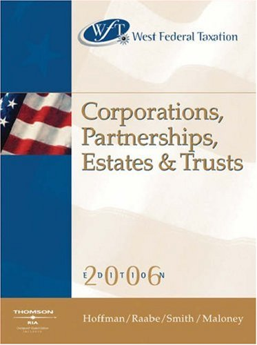 9780324304848: West Federal Taxation 2006: Corporations, Partnerships, Estates & Trusts, Professional Version (West's Federal Taxation: Corporations, Partnerships, Estates, & Trusts)