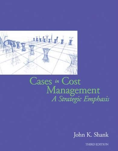 Cases in Cost Management: A Strategic Emphasis: Shank, John K.