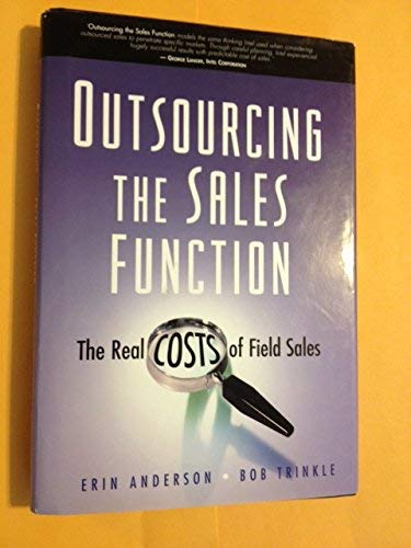 9780324311730: Outsourcing The Sales Function: The Real Cost Of Field Sales