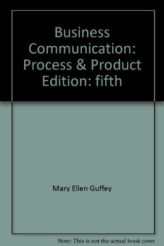 Business Communication: Process & Product (9780324311907) by Mary Ellen Guffey