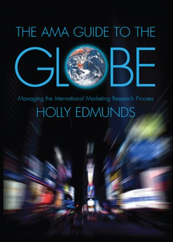 9780324313314: The AMA Guide to the Globe: Managing the International Marketing Research Process