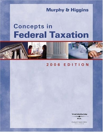 9780324313796: Concepts in Federal Taxation, 2006 Edition