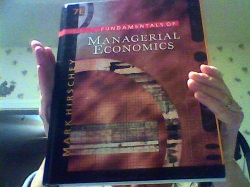 Fundamentals of Managerial Economics: Mark Hirschey