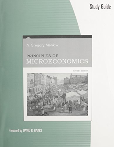Study Guide for Mankiwâ  s Principles of Microeconomics,: N. Gregory Mankiw