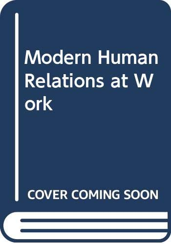 9780324319651: Modern Human Relations at Work