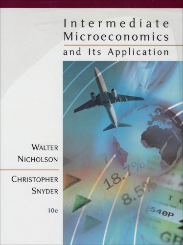 Intermediate Microeconomics and Its Application: Christopher M. Snyder;