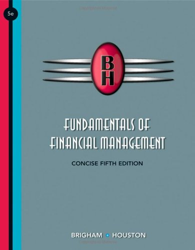 Fundamentals of Financial Management, Concise Edition (with: Eugene F. Brigham,