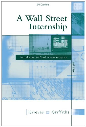 9780324319927: A Wall Street Internship: Introduction to Fixed-Income Analytics, Volume 1