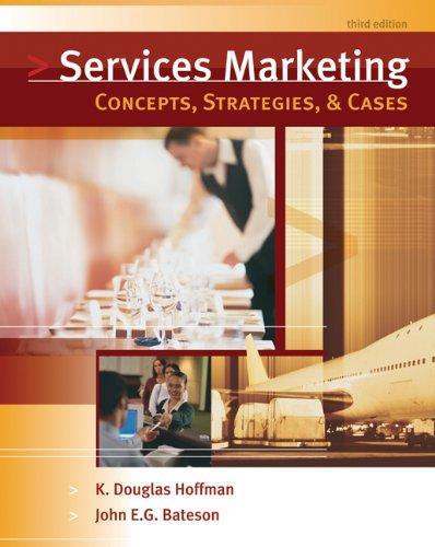 Services Marketing: Concepts, Strategies, & Cases: Hoffman, K. Douglas,