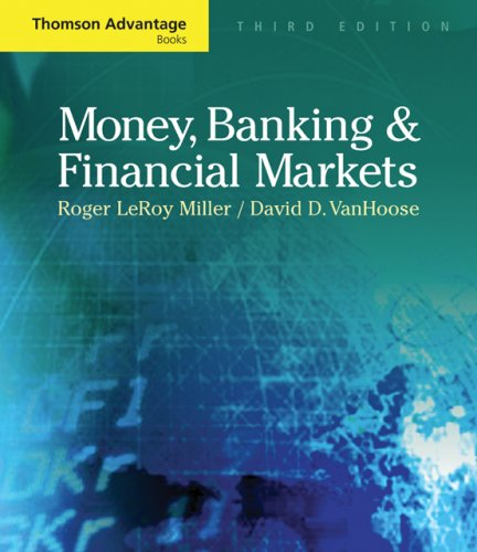 Money, Banking, and Financial Markets (Thomson Advantage: Roger LeRoy Miller,