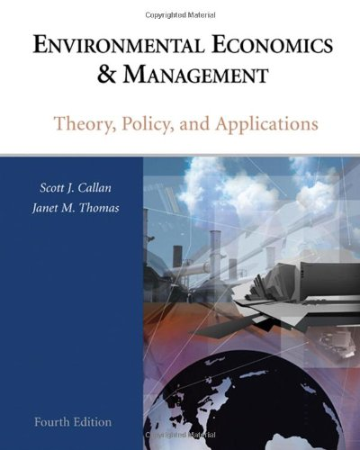 Environmental Economics & Management: Theory, Policy And Applications: Scott J. Callan/ Janet M...