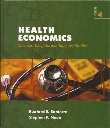 9780324320718: Health Economics Theories, Insights, and Industry Studies