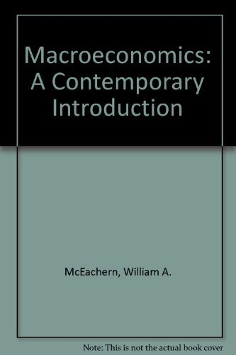 Macroeconomics A Contemporary Introduction: McEachern, William A.