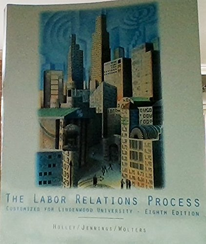 The Labor Relations Process: William H.; Jennings,