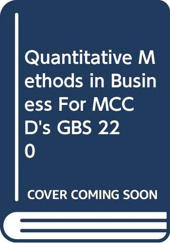 9780324345933: Quantitative Methods in Business For MCCD's GBS 220