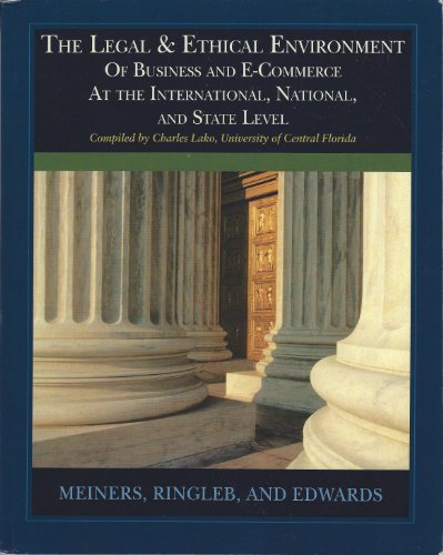 The Legal & Ethical Environment of Business: Roger E. Meiners,