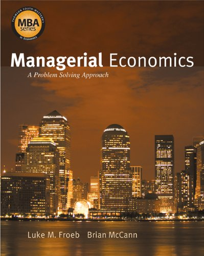 9780324359817: Managerial Economics: A Problem Solving Approach (Thomas South-Western's Mba Series in Economics)