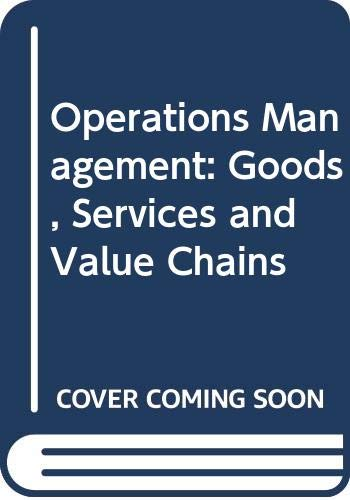 9780324360769: Operations Management: Goods, Services and Value Chains