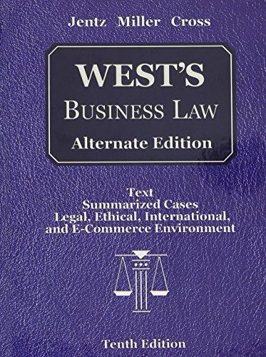 West's Business Law: Alternate Edition: Text Summarized: Jentz Miller Cross