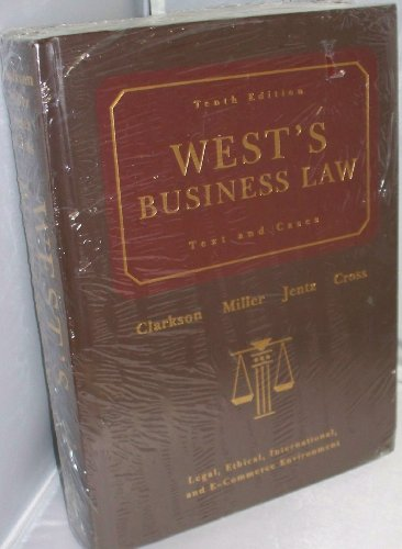 West's Business Law Text and Cases Tenth Edition (Legal, Ethical, International, and ...