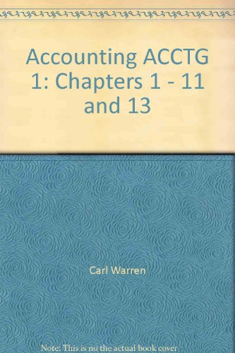 Accounting ACCTG 1: Chapters 1 - 11: Carl Warren, James