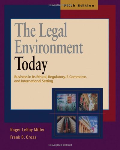9780324375114: The Legal Environment Today: Business in Its Ethical, Regulatory, E-Commerce, and International Setting (Book & Online Legal Research Guide)