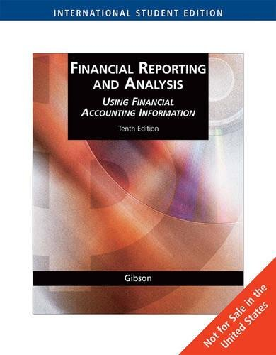 FINANCIAL REPORTING AND ANALYSIS: USING FINANCIAL ACCOUNTING: Charles H. Gibson