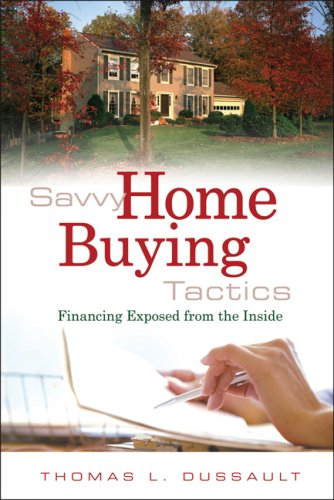 9780324378634: Savvy Home Buying Tactics: Financing Exposed from the Inside