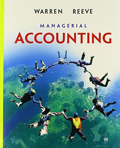Managerial Accounting (Available Titles CengageNOW) (0324381913) by Carl S. Warren; James M. Reeve