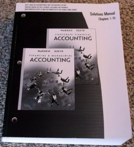 9780324382167: Solutions Manual Chapters 1-15 for Corporate Finacial Accounting