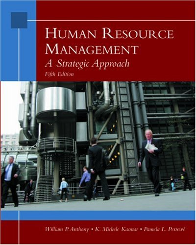 Human Resource Management: A Strategic Approach: William P. Anthony,