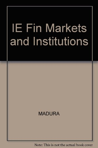 9780324395457: IE Fin Markets and Institutions