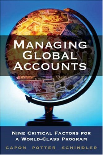 Managing Global Accounts (American Marketing Association) (0324400764) by Noel Capon; Dave Potter; Fred Schindler