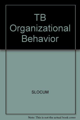 9780324405873: TB Organizational Behavior