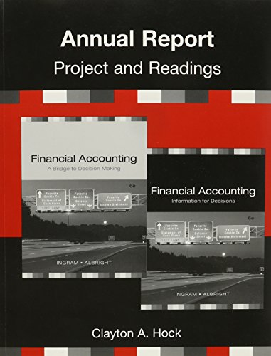 9780324406665: Annual Report Project for Ingram/Albright/Baldwin's Financial Accounting: Information for Decisions, 6th