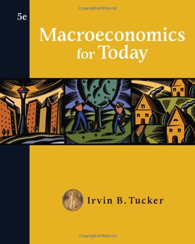 Macroeconomics for Today (Available Titles CengageNOW) (0324407998) by Irvin B. Tucker