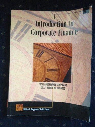 Introduction to Corporate Finance: William L. Megginson) (Scott B. Smart)