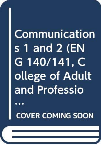 Communications 1 and 2 (ENG 140/141, College: Lehman, Carol M.;