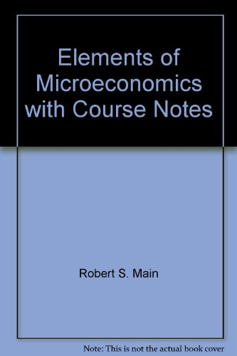 9780324418378: Elements of Microeconomics with Course Notes