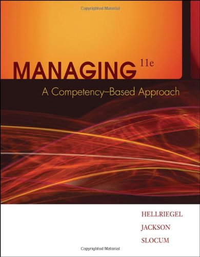 Managing: A Competency-Based Approach: Don Hellriegel, Susan