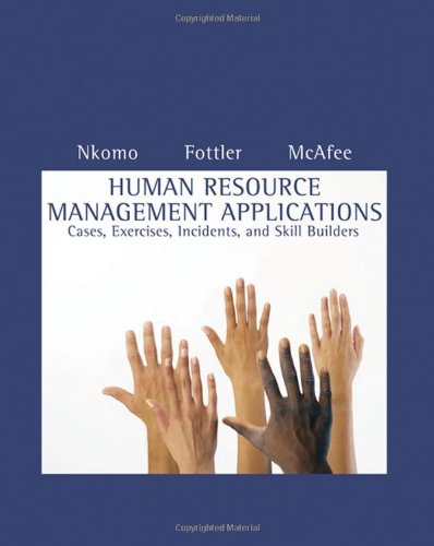 Human Resource Management Applications: Cases, Exercises, Incidents,: Stella M. Nkomo,