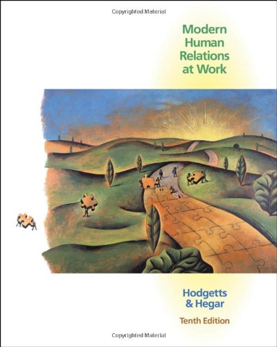 9780324421491: Modern Human Relations at Work: With Infotrac