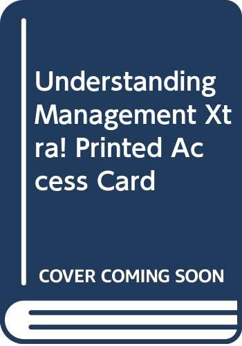 Xtra! Printed Access Card for Daft/Marcic's Understanding Management, 5th (9780324421910) by Richard L. Daft; Dorothy Marcic