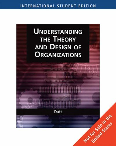 Richard L Daft Understanding The Theory And Design Of Organizations Abebooks