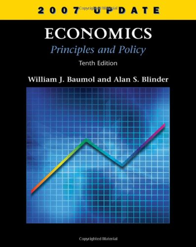 Economics: Principles and Policy, 2007 Update (0324537026) by Baumol, William J.; Blinder, Alan S.
