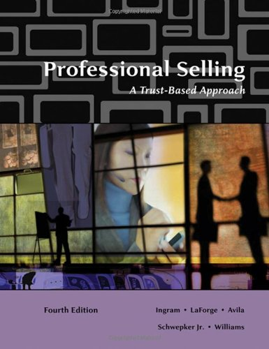 Professional Selling: A Trust-Based Approach: Ingram, Thomas N.; LaForge, Raymond W.; Avila, Ramon ...