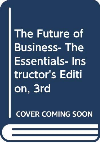 9780324542844: Title: The Future of Business The Essentials Instructors